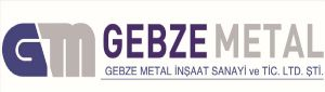 GEBZE METAL �N�AAT SAN.VE T�C.LTD.�T�.